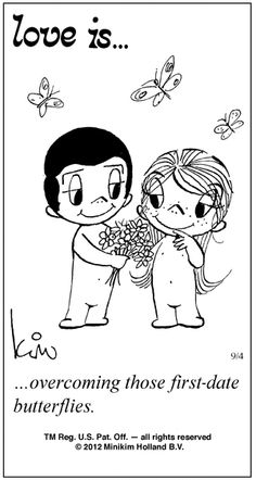 Love Is.overcoming those first-date butterflies. Yes you were scared to death. I calm you right down. I told you I would never hurt you. And we had the time of our lives from that day forward. I love and miss you so much baby❤💋😎😘 Love Is Cartoon, Love Is Comic, Best Love Quotes, Romantic Love Quotes, Mickey Bad, Cute Love, My Love, Todays Comics, First Dates