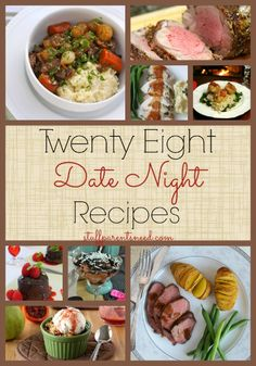 Perfect ideas for Valentine's Day! 28 date night recipes.