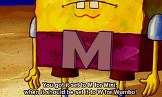 wumbology, the study of wumbo. it's first grade, Spongebob!