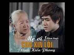 Mẹ Ơi Con Xin Lỗi - Đinh Kiến Phong 2015 (Video Lyric)
