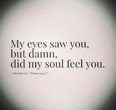 Soulmate And Love Quotes: Soulmate Quotes: Love. What is your soul feeling? Where is it guidin. - Hall Of Quotes Life Quotes Love, Love Quotes For Him, Crush Quotes, Great Quotes, Quotes To Live By, Soulmate Love Quotes, Passion Quotes, Quotes Quotes, Lovers Quotes