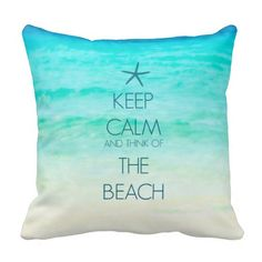 Keep Calm and Think of the Beach Pillow: http://www.beachblissdesigns.com/2015/08/keep-calm-and-think-of-beach-pillow-ii.html