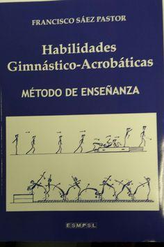 Habilidades gimnástico acrobáticas : método de enseñanza / Francisco Sáez Pastor
