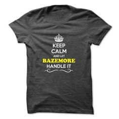 Keep Calm and Let BAZEMORE Handle it - #gift for him #hoodies for teens. SATISFACTION GUARANTEED => https://www.sunfrog.com/Names/Keep-Calm-and-Let-BAZEMORE-Handle-it.html?id=60505