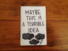 Hey, I found this really awesome Etsy listing at https://www.etsy.com/listing/160673280/mini-zine-maybe-this-is-a-terrible-idea
