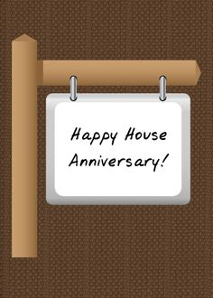 Happy House Anniversary! Remember client anniversaries and send them cards. Add your personal message inside the card. Send a card for $1.98 when sharing from Sendcere.com