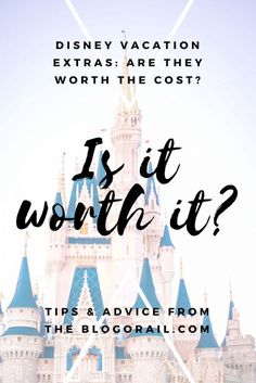 A lot of people wonder they should add Disney vacation extras while planning. The Blogorail helps answer the question, is it worth it?