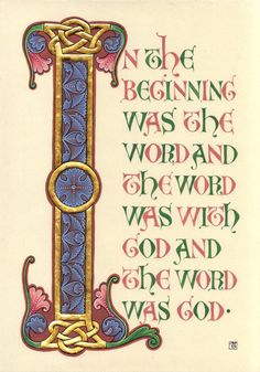 IN THE BEGINNING. Illumination by Tania Crossingham. The image uses elements from several bibles created during the Romanesque period in the twelfth century. The text is from John 1:1-5 in the Bible.