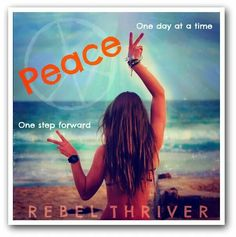 One day at a time ☮ One step forward ☮ Peace
