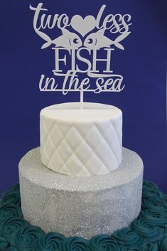 Two Less Fish In The Sea White Acrylic Cake Topper