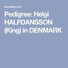 Pedigree: Helgi HALFDANSSON (King) in DENMARK