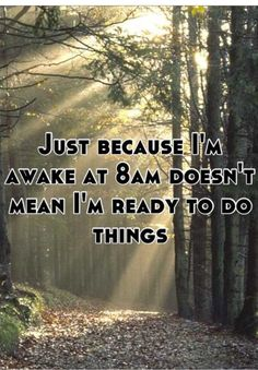Awake and out of bed aren't necessarily the same.