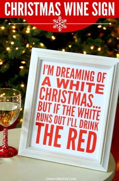 This I'm Dreaming of a White Christmas. But if the White Runs Out I'll Drink the Red Wine Printable Sign is perfect for all that love wine. A great Christmas gift or decoration on the bar for a Christmas party! Such a fun Christmas Quote! Christmas Party Table, Noel Christmas, White Christmas, Christmas Crafts, Christmas Decorations, Christmas Ideas, Christmas Quotes, Frugal Christmas, Christmas Planning