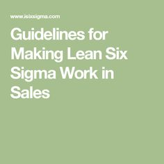 Guidelines for Making Lean Six Sigma Work in Sales