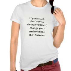 b f skinner quote shirts