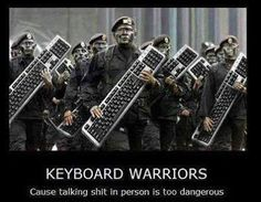 Keyboard Warriors cause talking shit in person is too dangerous | Anonymous ART of Revolution
