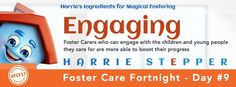 Foster Carers who can engage with the children and young people they care for are more able to boost their progress