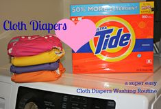 Washing Cloth Diapers with Tide - how to have a super easy Cloth Diaper Wash Routine.