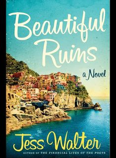 Beautiful Ruins by Jess Walter | 10 Books That Are Perfect For Summer