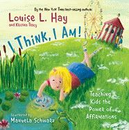 I THINK I AM by Hay, Louise