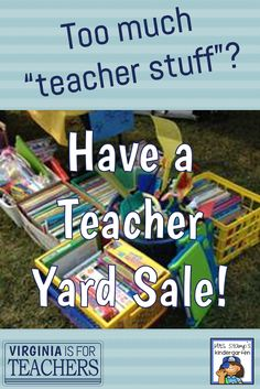 """Wondering what to do with all your extra """"teacher stuff""""?  Why not have a Teacher Yard Sale!?"""