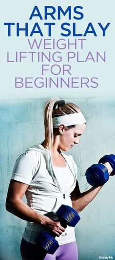Arms that Slay Weightlifting Plan for Beginners