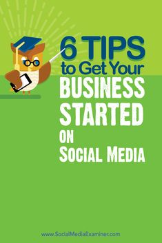 Do you want to create a business presence on social media?  Looking for tips to get started?  Setting up a good foundation on social media can help you build visibility and connections for your business.  In this article you'll discover six tips to get your business started on social media.  Via @smexaminer