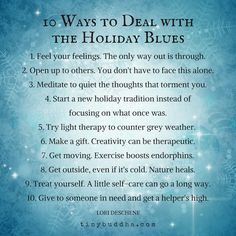 10 Ways to Deal with the Holiday Blues Blue Quotes, Stress Quotes, Holiday Stress, Depression Quotes, Thoughts And Feelings, Inspirational Quotes, Meaningful Quotes, Positivity, Buddhism