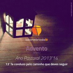 13 de dezembro de 2013: sexta-feira da segunda semana de Advento — Te conduzo pelo caminho que deves seguir