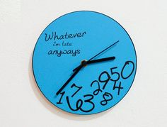 Whatever, I'm late anyways Blue - Wall Clock