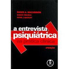 Livro - Entrevista Psiquiátrica - na Prática Clínica, A