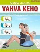 Kuvaus: Rakenna itsellesi vahva keho - Anatomia on treenikirja, jossa on yli 75 mahtavaa,  vaihe vaiheelta ohjeistettua harjoitusta meille kaikille tärkeiden keskivartalon lihasten vahvistamiseen ja kiinteyttämiseen.