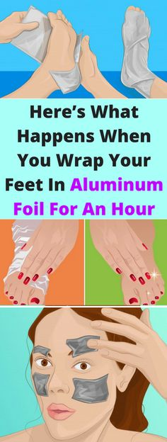 Here's What Happens When You Wrap Your Feet In Aluminum Foil For An Hour – healthycatcher