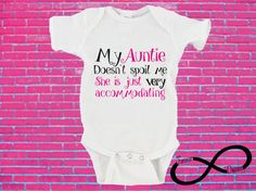 My Auntie Doesn't Spoil Me She is Just Very Accommodating Gerber Onesie ®