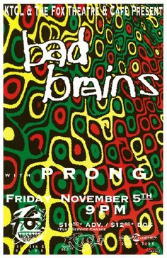 Original concert poster for Bad Brains and Prong at The Fox Theatre in Boulder, CO in 1993. 11x17 thin glossy paper