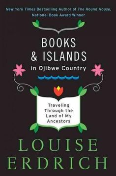 Books and s in Ojibwe Country: Traveling Through the Land of My Ancestors