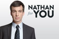 Nathan for You on CC: so dry it puts Brits to shame, and brilliant because of it.