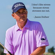 Jason dufners roller coaster week jason days plan for game 3 of i dont like stress because it stresses me out jason dufner golfers golfing freerunsca Gallery