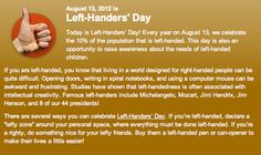 lets be lefties for a day International left handers day is observed anually on august 13 to celebrate the  uniqueness and differences of the left handers the day was first observed in.