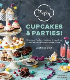 Here's the final cover! Trophy Cupcakes and Parties!: Deliciously Fun Party Ideas and Recipes from Seattles Prize-winning Cupcake Bakery: Jennifer Shea: 9781570618642: Amazon.com: Books