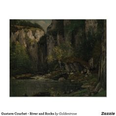 Shop Gustave Courbet - River and Rocks Poster created by Goldentrove. Gustave Courbet, Rock Posters, French Artists, Custom Posters, Custom Framing, Oil On Canvas, Rocks, River, Artwork