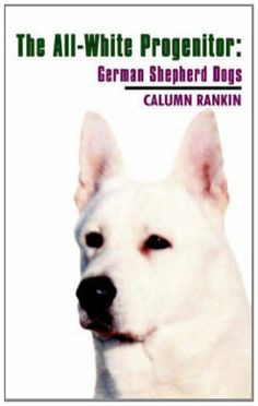 All-White Progenitor: The German Shepherd Dogs