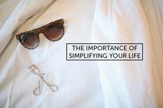 The Importance of Simplifying Your Life
