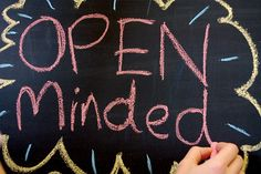 cultivate open-mindedness