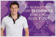Dear Valentine, I love shin pads but not as much as I love you ~Shawzie!
