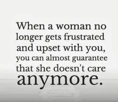 When a woman is no longer frustrated and upset...
