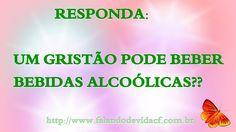FALANDO DE VIDA!!: Um cristão pode beber bebida alcoólica?