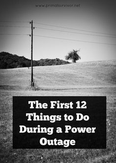 The First 12 Things to Do During a Power Outage. Power outages are incredibly common. Surprisingly, power outages are even getting worse in the USA. The reason for this has to do with aging infrastructure, more frequent storms, and problems sustaining the electric grid as populations grow. Despite how common power outages are, few people are prepared for them.