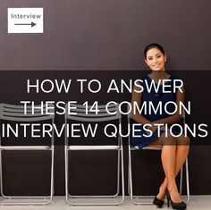 Here's how to answer 14 of the most common interview questions!