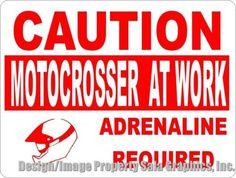 Caution Motocrosser at Work Adreneline Required Sign